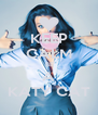 KEEP CALM  BE A KATY CAT - Personalised Poster A4 size
