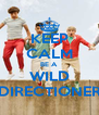KEEP CALM BE A WILD DIRECTIONER - Personalised Poster A4 size
