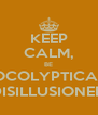 KEEP CALM, BE APOCOLYPTICALLY DISILLUSIONED - Personalised Poster A4 size