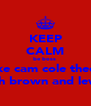 KEEP CALM be boss  like cam cole theo  josh brown and lewis - Personalised Poster A4 size