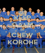 KEEP CALM BE CHEW KOROHE - Personalised Poster A4 size