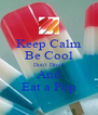 Keep Calm Be Cool Don't Drool And Eat a Pop - Personalised Poster A4 size