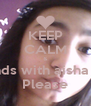 KEEP CALM & Be friends with aisha &saima Please - Personalised Poster A4 size