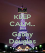 KEEP CALM... Be Gabby Douglas - Personalised Poster A4 size