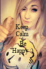 Keep  Calm  & Be Happy :) - Personalised Poster A4 size
