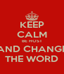 KEEP CALM BE HOST AND CHANGE THE WORD - Personalised Poster A4 size