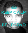 KEEP CALM    BE LEGEND - Personalised Poster A4 size