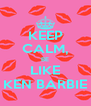 KEEP CALM, BE LIKE KEN BARBIE - Personalised Poster A4 size