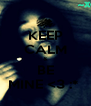 KEEP CALM & BE MINE <3 :*  - Personalised Poster A4 size