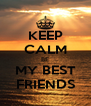 KEEP CALM BE MY BEST FRIENDS - Personalised Poster A4 size