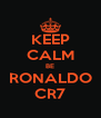 KEEP CALM BE RONALDO CR7 - Personalised Poster A4 size