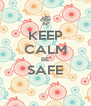 KEEP CALM BE SAFE  - Personalised Poster A4 size