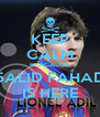 KEEP CALM BEACAUSE 5ALID FAHAD IS HERE - Personalised Poster A4 size