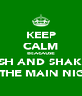 KEEP CALM BEACAUSE MISH AND SHAKEX ARE THE MAIN NIGGAS - Personalised Poster A4 size