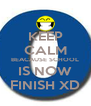 KEEP CALM BEACAUSE SCHOOL IS NOW FINISH XD - Personalised Poster A4 size
