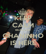 KEEP CALM BEACUSE CHANINHO IS HERE - Personalised Poster A4 size