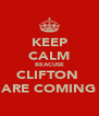 KEEP CALM BEACUSE CLIFTON  ARE COMING - Personalised Poster A4 size