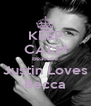 KEEP CALM Beacuse Justin Loves Becca - Personalised Poster A4 size
