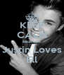KEEP CALM Beacuse Justin Loves Ell - Personalised Poster A4 size