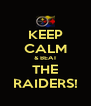 KEEP CALM & BEAT THE RAIDERS! - Personalised Poster A4 size