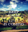 KEEP CALM BECAUSE 12/12  IS COMING - Personalised Poster A4 size