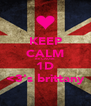 KEEP CALM BECAUSE 1D <3's brittany - Personalised Poster A4 size