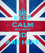 KEEP CALM BECAUSE 1D ARE HERE - Personalised Poster A4 size