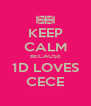 KEEP CALM BECAUSE 1D LOVES CECE - Personalised Poster A4 size