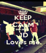 KEEP CALM Because   1D Loves me - Personalised Poster A4 size