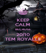 KEEP CALM BECAUSE 20/10 TEM ROYALLE - Personalised Poster A4 size
