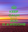 KEEP CALM Because 3OC IS AWESOME - Personalised Poster A4 size