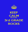 KEEP CALM BECAUSE 3rd GRADE ROCKS - Personalised Poster A4 size