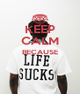 KEEP CALM BECAUSE   - Personalised Poster A4 size