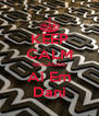 KEEP CALM BECAUSE Ai Em Dani - Personalised Poster A4 size