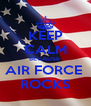 KEEP CALM BECAUSE  AIR FORCE  ROCKS - Personalised Poster A4 size
