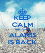 KEEP CALM BECAUSE ALANIS IS BACK - Personalised Poster A4 size