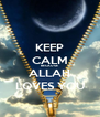KEEP CALM BECAUSE ALLAH LOVES YOU - Personalised Poster A4 size