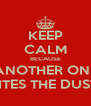 KEEP CALM BECAUSE ANOTHER ONE BITES THE DUST! - Personalised Poster A4 size