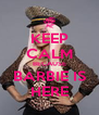 KEEP CALM BECAUSE BARBIE IS HERE - Personalised Poster A4 size