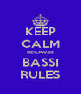 KEEP CALM BECAUSE BASSI RULES - Personalised Poster A4 size
