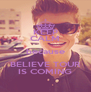 KEEP CALM because BELIEVE TOUR IS COMING - Personalised Poster A4 size