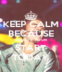 KEEP CALM BECAUSE BELIEVE TOUR START TODAY - Personalised Poster A4 size