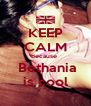 KEEP CALM Because   Bethania is cool - Personalised Poster A4 size