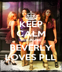 KEEP CALM BECAUSE BEVERLY LOVES PLL - Personalised Poster A4 size