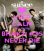 KEEP CALM BECAUSE BHAKTI #35 NEVER DIE - Personalised Poster A4 size