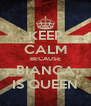 KEEP CALM BECAUSE BIANCA IS QUEEN - Personalised Poster A4 size