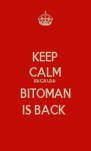 KEEP CALM BECAUSE  BITOMAN IS BACK  - Personalised Poster A4 size
