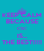 KEEP CALM BECAUSE C5C IS... THE BEST!!!!! - Personalised Poster A4 size