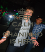 KEEP CALM BECAUSE CHANINHO IS HERE - Personalised Poster A4 size