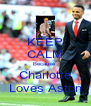 KEEP CALM Because  Charlotte Loves Aston - Personalised Poster A4 size